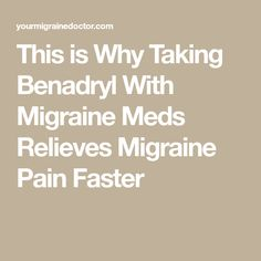 This is Why Taking Benadryl With Migraine Meds Relieves Migraine Pain Faster Migraine Meds, Headache Cure, Chronic Migraines, Migraine Relief, Headache Remedies, Fibromyalgia, Pain Relief, Chronic Pain, Home Remedies