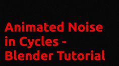 Animated Noise in Cycles - Blender Tutorial