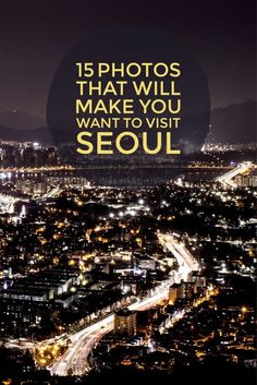 15 Photos That Will Make You Want to Visit Seoul! #travel #trip #Asia #travelblog #Korea #travelphotos #beautiful