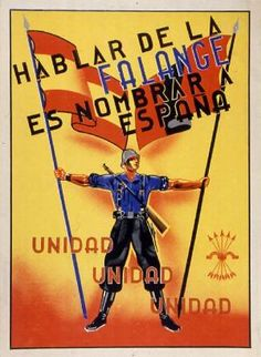 """To speak of the Falange is to speak of Spain. Unity, Unity, Unity"" Unidad (Bando Nacional), 1937. (Wolfsonian-FIU)"