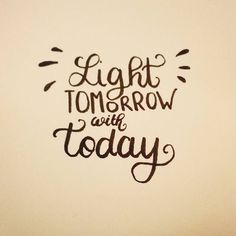 Light tomorrow with today  #letteringwithpositivity   #practice #lettering #letteringpractice #handlettering #handletteringpractice http://ift.tt/2jaPxU6 Light tomorrow with today letteringwithpositivity  practice lettering letteringpractice handl
