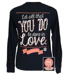 090db1683 Girlie Girl Original Let All That You Do Be Do in Love Christian Long  Sleeves T-Shirt