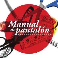 Manual de Pantalon manual para la realizacion de un pantalon Fashion Books, Pattern Making, Make It Simple, Helpful Hints, Sewing Patterns, 1, Names, Author, How To Make