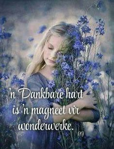 Virginia, Goeie Nag, Afrikaans Quotes, Good Morning Wishes, Positive Thoughts, Believe, Faith, Words, Scriptures