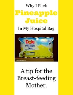 Why I pack pineapple juice in my hospital bag. A tip for breast-feeding moms. l lifeshouldcostless.com