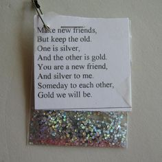 """""""Make new friends, but keep the old, one is silver, and the other is gold."""" Simple and meaningful SWAP idea."""