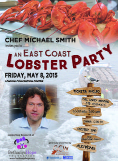 """Poster created by Bethanys Hope Foundation for """"An East Coast Lobster Party featuring Chef Michael Smith. May 8, 2015 - London, Ontario."""