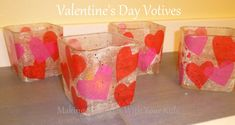 Valentine's Day Votive Craft, fill with candy for a fun teacher gift.