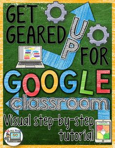 Get Geared Up For GOOGLE Classroom Visual Step-by-Step Tutorial. Reference guide with Questions and answers. Great with pictures and easy to read sections. ($)