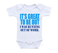 It's great to be out, I was running out of womb onesie