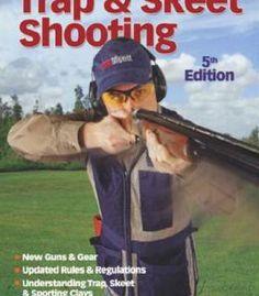 The Gun Digest Book Of Trap & Skeet Shooting PDF