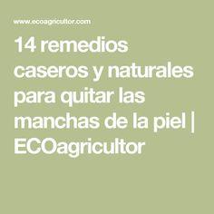 14 remedios caseros y naturales para quitar las manchas de la piel   ECOagricultor