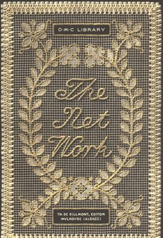 The Net Work - Embroidery on Net by Therese de Dillmont. The Antique Pattern Library. Editor, Pattern Library, Lace Making, Lace Patterns, Filet Crochet, Book Crafts, Needlework, Weaving, Embroidery