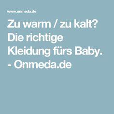 Zu warm / zu kalt? Die richtige Kleidung fürs Baby. - Onmeda.de