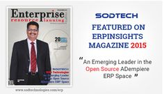 SODTECH – An Emerging Leader in the Open Source ADempiere ERP Space  When SODTECH determined to enter into the ERP space, it evaluated different proprietary and open source ERP solutions to find the best alternative for organizations of all sizes.  View Digital Version of the Magazine on http://goo.gl/FylNRr  &  Web Version on http://goo.gl/HCRhH8