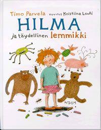 Hilma ja täydellinen lemmikki, WSOY 2004
