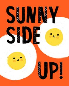 Hooray Today - Sunny Side Up Art Print, $20.00 (http://www.shophooraytoday.com/sunny-side-up-art-print/)