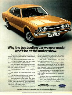 Vintage Cars Classic Ford Cortina Mk 3 advert from - Almost million Ford Cortinas were sold in Britain alone and for most of the seventies was the country's best selling car. Classic Car Show, Ford Classic Cars, Ford Motor Company, Retro Cars, Vintage Cars, Vintage Signs, Vintage Style, Carros Vw, Cars Uk