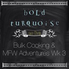Weekly Video from Homeschooling Mom Mackenzie {Bold Turquoise}- bulk cooking and My Father's World week 3