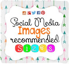 Social Media Images Recommended Sizes