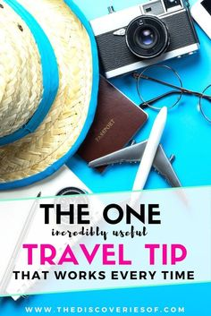 Travel tips - there are so many of them! International, business, solo, backpacking tips and tricks are easy to come by and they're all useful but if you want to know the one travel tip that is guaranteed to work every time, read on...