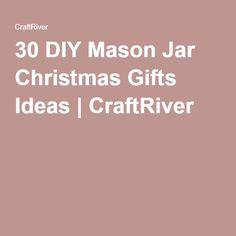 30 DIY Mason Jar Christmas Gifts Ideas   CraftRiver
