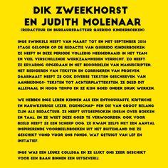 De referentie van Dik Zweekhorst (redacteur) en Judith Molenaar (bureauredacteur) van Querido Kinderboeken, na mijn stage van een half jaar op de redactie van de uitgeverij.