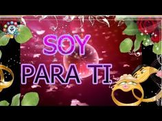 feliz aniversario de amor latinos - YouTube te amo reina de dulces labios