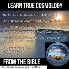 "I just referenced these Scripture texts, & not one of these verses supports this so-called ""flat earth"" theory!!."