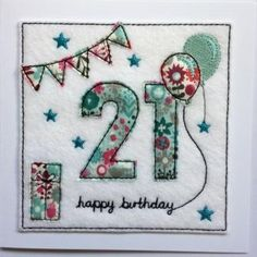 This is an age years embroidered 'happy birthday' card made from printed Cotton & quality felt fabrics. The cards are individually made so may vary slightly from the image shown. The card measures approx. 15 x & comes with a White en. 18th Birthday Cards, Happy Birthday Bunting, Handmade Birthday Cards, Birthday Greeting Cards, 21st Birthday, Fabric Cards, Fabric Postcards, Paper Cards, Embroidery Cards