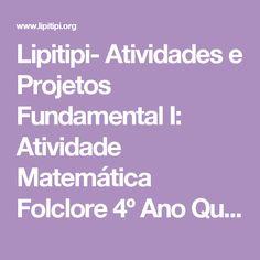 Lipitipi- Atividades e Projetos Fundamental I: Atividade Matemática Folclore 4º Ano Quebra Cuca