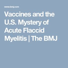 Vaccines and the U.S. Mystery of Acute Flaccid Myelitis | The BMJ