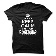I Cant Keep Calm Im Roseburg - Funny City Shirt !!! #city #tshirts #Roseburg #gift #ideas #Popular #Everything #Videos #Shop #Animals #pets #Architecture #Art #Cars #motorcycles #Celebrities #DIY #crafts #Design #Education #Entertainment #Food #drink #Gardening #Geek #Hair #beauty #Health #fitness #History #Holidays #events #Home decor #Humor #Illustrations #posters #Kids #parenting #Men #Outdoors #Photography #Products #Quotes #Science #nature #Sports #Tattoos #Technology #Travel #Weddings…