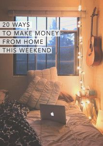20 ways to make money from home this weekend