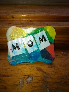 Our preschool class made these Decoupage magnets for Mother's Day!