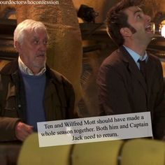 Ten and Wilfred Mott should have made a whole season together.  Both him and Captain Jack need to return.