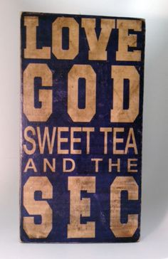 Love God Sweet Tea and the SEC Navy & Creme by SignNiche on Etsy, $25.00