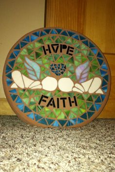 Hope & Faith! Images And Words, Mosaic Projects, Fertility, Faith, Loyalty, Believe, Religion, Mosaic Designs