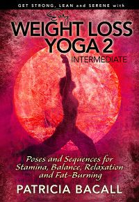 Kindle FREE Days:  April 02 – 04     ~~ Easy Weight Loss Yoga 2: Intermediate ~~ Poses and Sequences for Stamina, Relaxation, Balance and Fat-Burning