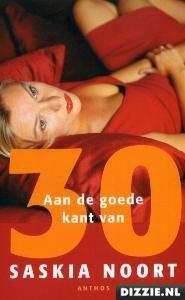Aan de goede kant van 30 : Saskia Noort
