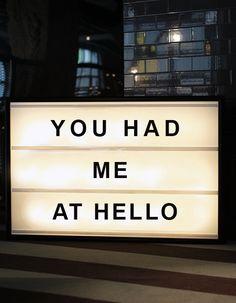 you had me at hello light box / bxxlght