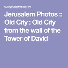 Jerusalem Photos :: Old City : Old City from the wall of the Tower of David