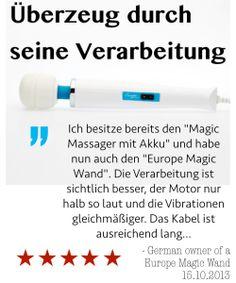 """""""Ich besitze bereits den """"Magic Massager mit Akku"""" und habe nun auch den """"Europe Magic Wand"""". Die Verarbeitung ist sichtlich besser, der Motor nur halb so laut und die Vibrationen gleichmäßiger. Das Kabel ist ausreichend lang. ..."""" - 15.10.2013, German owner of #EuropeMagicWand wand massager. #5outof5 stars for @EuropeMagicWand. Get more info at www.europemagicwand.de"""