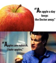 ❝Complete and utter rubbish!❞ Truth is famous idioms: An apple a day keeps The Doctor away. {Doctor Who, Eleven, Matt Smith} Undécimo Doctor, Serie Doctor, Doctor Who Funny, Doctor Who Fan Art, Eleventh Doctor, Doctor Who Humor, Apple Doctor, Doctor Stuff, Medical Doctor