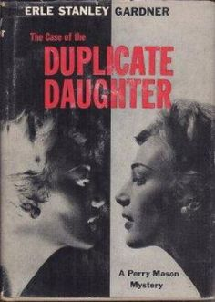 The Case of the Duplicate Daughter (Perry Mason, Book 62) | Originally published in 1960 | This is a hardcover edition from Morrow Publishing.