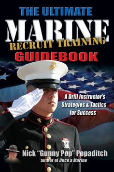 ULTIMATE MARINE RECRUIT TRAINING GUIDEBOOK: A Drill Instructor's Strategies and Tactics for Success by Nick Popaditch http://www.amazon.com/dp/1932714731/ref=cm_sw_r_pi_dp_Ct0hub063MT0S