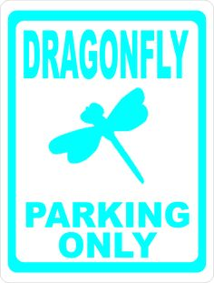Great deals Dragonfly Parking...  http://salagraphics.com/products/dragonfly-parking-only-sign?utm_campaign=social_autopilot&utm_source=pin&utm_medium=pin Signs Decal and More at Sala Graphics, Inc.
