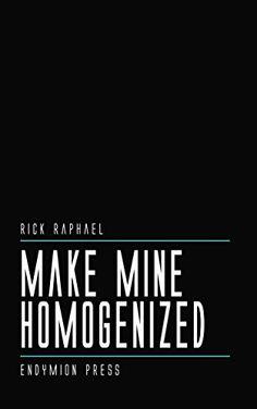 Make Mine Homogenized (English Edition)