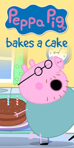 You Need to See This: #Peppa #Pig Bakes a Cake! #video