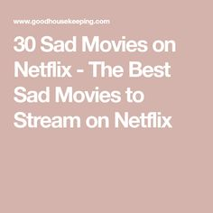 30 Sad Movies on Netflix - The Best Sad Movies to Stream on Netflix Prepare for an emotional roller coaster. Films On Netflix, Netflix Shows To Watch, Movie To Watch List, Good Movies On Netflix, Netflix Releases, Sad Movies, Good Movies To Watch, Epic Movie, Netflix Streaming